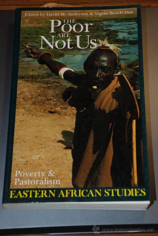 THE POOR ARE NOT US.POVERTY AND PASTORALISM. EASTERN AFRICAN STUDIES.FOUNTAIN.MKUKI NYOTA... (Libros Nuevos - Idiomas - Inglés)