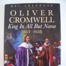 Libros: LIBRO EN INGLES SOBRE OLIVER CROMWELL: OLIVER CROMWELL, KING IN ALL BUT NAME 1653-1658 , 1997. Lote 21717252