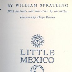 Libros: WILLIAM SPRATLING. LITTLE MEXICO. PORTRAITS AND DECORATIONS.FOREWORD BY DIEGO RIVERA. 1947. MÉXICO. Lote 23582744
