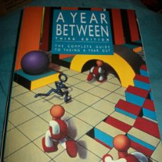 Libros: LIBRO A YEAR BETWEEN - THE COMPLETE GUIDE TO TAKING A YEAR OUT (COMO PASAR UN AÑO FUERA DE CASA)	. Lote 24940763