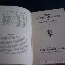 Libros: TEN LITTLE NIGGERS - AGATHA CHRISTIE - THE CRIME CLUB - LONDON - AÑO 1942 - ENVÍO GRATIS. Lote 22892730