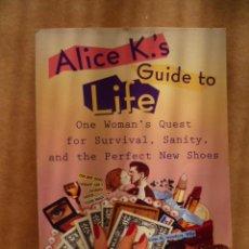 Libros: ALICE K'.S GUIDE TO LIFE, POR CAROLINE KNAPP, 1994, 262, PAG. (EN INGLES).. Lote 25574530