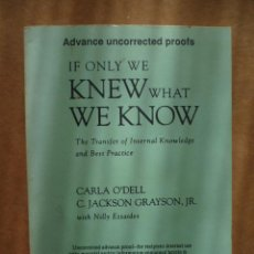 Libros: IF ONLY WE KNEW WHAT WE KNOW, POR CARLA O'DELL, C. JACKSON GRAYSON JR. 1998, 232 PAG.(EN INGLES). Lote 25574963