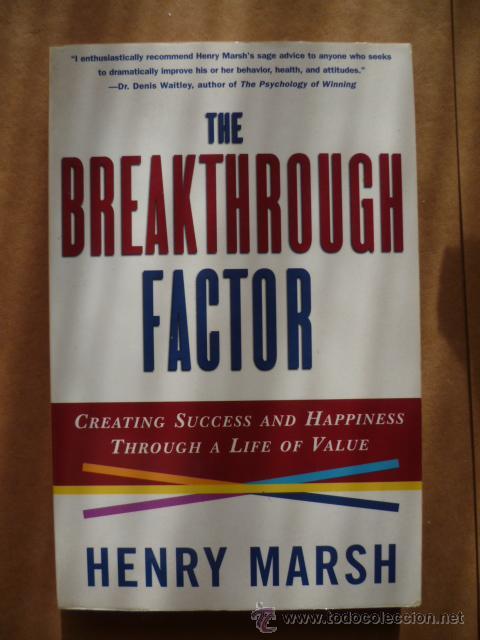 THE BREAKTHROUGH FACTOR, POR HENRY MARSH. 1998, 271 PAG. (EN INGLES) (Libros Nuevos - Idiomas - Inglés)