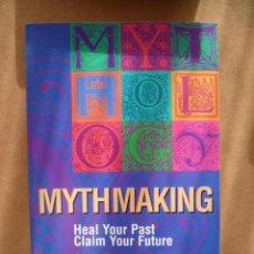 Libros: MYTHMAKING, POR PATRICIA MONTGOMERY PH. D., 1994, 206 PAG. (EN INGLES).. Lote 25587490