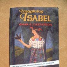 Libros: IMAGINING ISABEL, POR OMAR S. CASTAÑEDA, (EN INGLES).. Lote 25591123