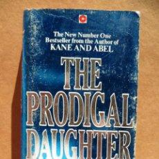 Libros: THE PRODIGAL DAUGHTER, POR JEFFREY ARCHER, 1982, (EN INGLES).. Lote 25600338