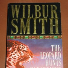 Libros: THE LEOPARD HUNTS IN THE DARKNESS. WILBUR SMITH. Lote 26304867