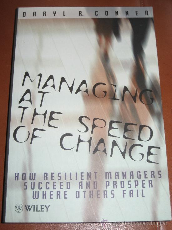 MANAGING AT THE SPEED OF CHANGE. DARYL CONNER (Libros Nuevos - Idiomas - Inglés)