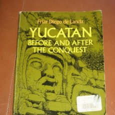 Libros: YUCATAN BEFORE AND AFTER THE CONQUEST. FRIAR DIEGO DE LANDA. Lote 29951117