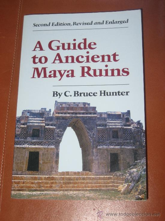 Libros: A GUIDE TO ANCIENT MAYA RUINS, BY C. BRUCE HUNTER - Foto 1 - 29951155