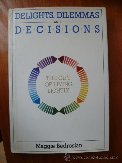DELIGHTS, DILEMMAS AND DECISIONS / MAGGIE BEDROSIAN - 1991 , 234 PAG - (EN INGLES) (Libros Nuevos - Idiomas - Inglés)