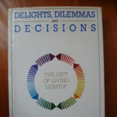 Libros: DELIGHTS, DILEMMAS AND DECISIONS / MAGGIE BEDROSIAN - 1991 , 234 PAG - (EN INGLES). Lote 31546717