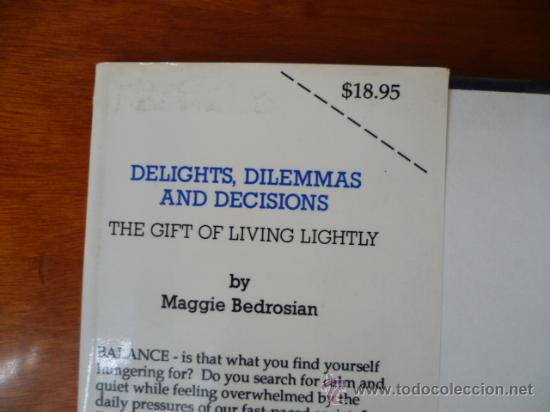 Libros: DELIGHTS, DILEMMAS AND DECISIONS / MAGGIE BEDROSIAN - 1991 , 234 PAG - (EN INGLES) - Foto 3 - 31546717