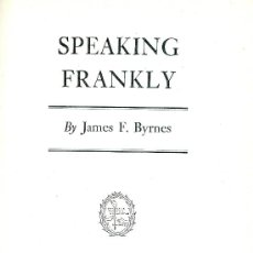 Libros: JAMES F. BYRNES. SPEAKING FRANKLY. NEW YORK, 1947. LA PAZ TRAS LA II GUERRA MUNDIAL. DIRI. Lote 31948976