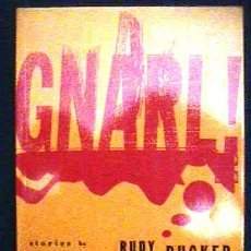 Libros: GNARL! STIRIS BY. RUDY RUCKER. SCIENCIE FICCTION, AMERICAN. I. TITLE 2.000. Lote 32213251