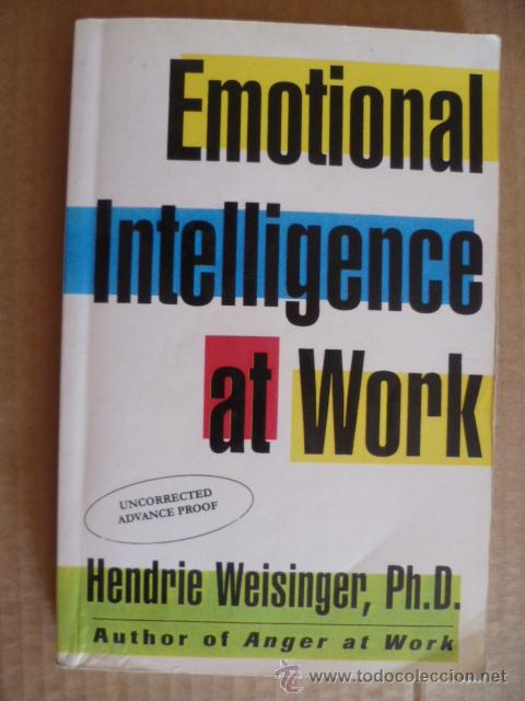 EMOTIONAL INTELIGENCE AT WORK, HENDRIE WEISINGER PH.D. - AUTHOR OF ANGER AT WORK, 1998 (Libros Nuevos - Idiomas - Inglés)