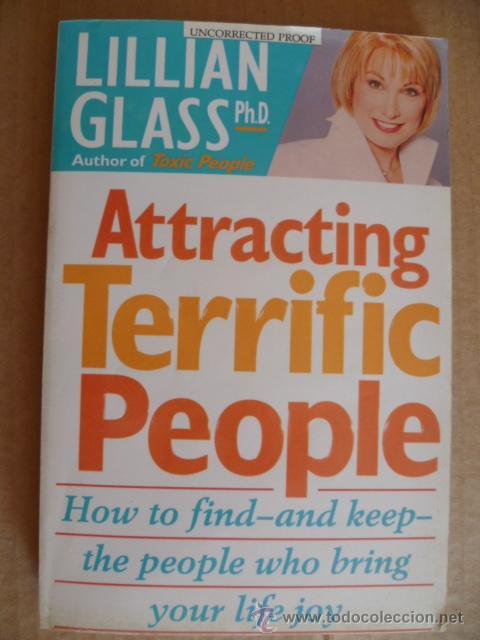 ATRRACTING TERRIFIC PEOPLE - LILLIAN GLASS PH.D. AUTHOR OF TOXIC PEOPLE 1997 (EN INGLÉS) (Libros Nuevos - Idiomas - Inglés)