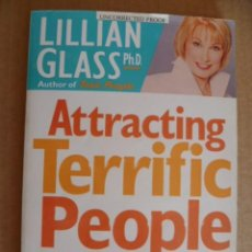 Libros: ATRRACTING TERRIFIC PEOPLE - LILLIAN GLASS PH.D. AUTHOR OF TOXIC PEOPLE 1997 (EN INGLÉS). Lote 32609890