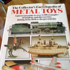 Libros: ENCICLOPEDIA DE JUGUETES ANTIGUOS -THE COLLECTOR`S ENCYCLOPEDIA OF METAL TOYS. Lote 32687512