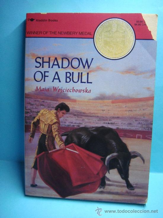 LIBRO. SHADOW OF A BULL. MAIA WOJCIECHOWSKA. LIBRO EN INGLÉS. GANADOR NEWBERY MEDAL. 1992 (Libros Nuevos - Idiomas - Inglés)
