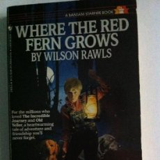Libros: WHERE THE RED FERN GROWS. WILSON RAWLS. LIBRO EN INGLÉS. Lote 33224128
