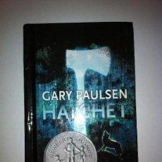 Libros: HATCHET. GARY PAULSEN. TAPAS DURAS. LIBRO EN INGLÉS. GANADOR NEWBERY. Lote 33647081