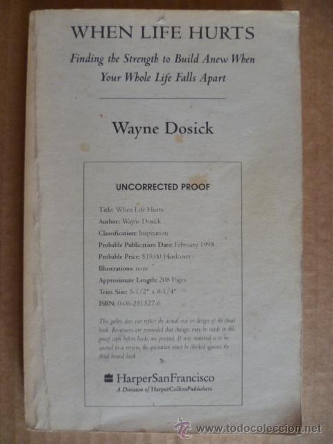 WHEN LIFE HURTS - POR WAYNE DOSICK (EN INGLÉS) (Libros Nuevos - Idiomas - Inglés)