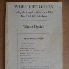 Libros: WHEN LIFE HURTS - POR WAYNE DOSICK (EN INGLÉS). Lote 33679364