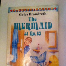 Libros: THE MERMAID AT Nº13. GYLES BRANDRETH. A YOUN PUFFIN. LIBRO EN INGLÉS. 1989. Lote 34222141