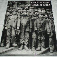 Libros: CHILDREN AT WORK (LEWIS W.HINE) VICKI GOLDBERG (NIÑOS EN EL TRABAJO) . Lote 34577577