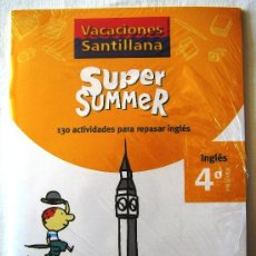 Libros: VACACIONES SANTILLANA - SUPER SUMMER - 4º PRIMARIA INGLÉS-130 ACTIVIDADES PARA REPASAR INGLÉS.. Lote 49901060