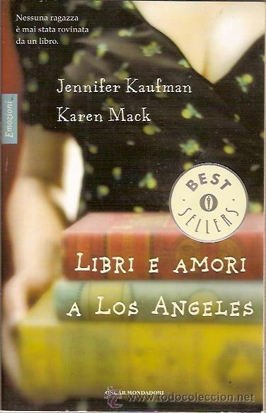 BEST SELLERS LIBRI E AMORI A LOS ANGELES JENNIFER KAUFMAN KAREN MACK OSCAR MANDADORI 2008 (Libros Nuevos - Idiomas - Inglés)