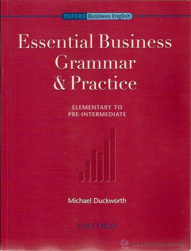 ESSENTIAL BUSINESS GRAMMAR AND PRACTICE MICHAEL DUCKWORTH OXFORD 2006 (Libros Nuevos - Idiomas - Inglés)