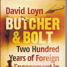 Libros: BUTCHER & BOLT TWO HUNDRED YEARS OF FOREING ENGAGEMENT IN AFGHANISTAN DAVID LOYN . Lote 39693129