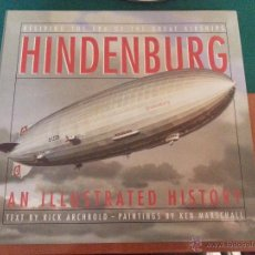 Libros: HINDENBURG ILLUSTRATED HISTORY - RICK ARCHBOLD. Lote 40535707