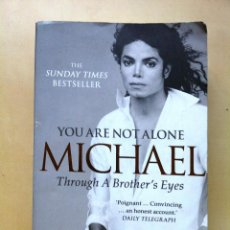 Libros: YOU ARE NOT ALONE, MICHAEL - BIOGRAFÍA DE MICHAEL JACKSON EN INGLÉS ESCRITA POR SU HERMANO JERMAINE. Lote 41283742