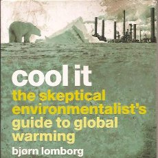 Libros: COOL IT THE SKEPTICAL ENVIRONMENTALIST'S GUIDE TO GLOBAL WARMING BJORN LOMBORG MARSHALL CAVENDISCH. Lote 41762294