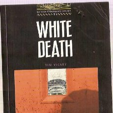 Libros: WHITE DEATH TIM VICARY OXFORD BOOKWORMS LIBRARY 1989. Lote 42167421