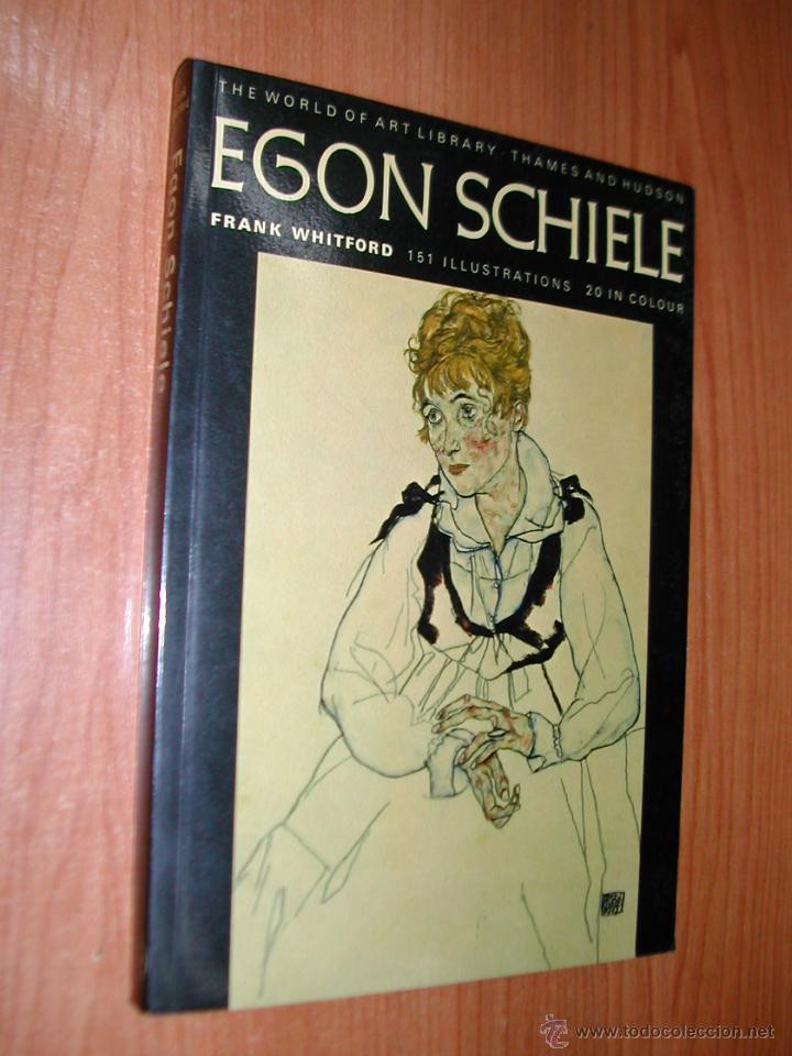 EGON SCHIELE. FRANK WHITFORD. INGLÉS. ED THAMED AND HUDSON. AÑO 1981. L10724. (Libros Nuevos - Idiomas - Inglés)