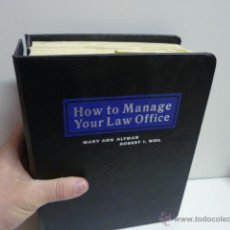 Libros: HOW TO MANAGE - YOUR LAW OFFICE - ALTMAN & WEIL - 1994 (EN INGLES - VER FOTOS). Lote 43245872