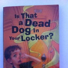 Libros: LIBRO EN INGLÉS. IS THAT A DEAD DOG IN YOUR LOCKER. TOD STRASSER. SCHOLASTIC. Lote 43608598