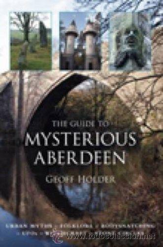 LIBRO EN INGLES THE GUIDE TO MYSTERIOUS ABERDEEN (Libros Nuevos - Idiomas - Inglés)