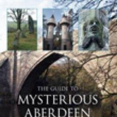 Libros: LIBRO EN INGLES THE GUIDE TO MYSTERIOUS ABERDEEN. Lote 43612019