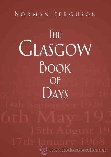 LIBRO EN INGLES THE GLASGOW BOOK OF DAYS (Libros Nuevos - Idiomas - Inglés)