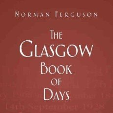 Libros: LIBRO EN INGLES THE GLASGOW BOOK OF DAYS. Lote 43612057