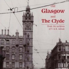 Libros: LIBRO EN INGLES OLD GLASGOW AND THE CLYDE. Lote 43612438