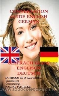 CONVERSATION GUIDE ENGLISH GERMAN - GESPRÄCH GUIDE ENGLISCH DEUTSCH (Libros Nuevos - Idiomas - Inglés)
