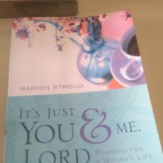 Libros: 'IT'S JUST YOU & ME, LORD', DE MARION STROUD. EN INGLÉS. NUEVO.. Lote 44338250