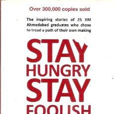 Libros: STAY HUNGRY SATY FOOLISH RASHMI BANSAL. Lote 45387195